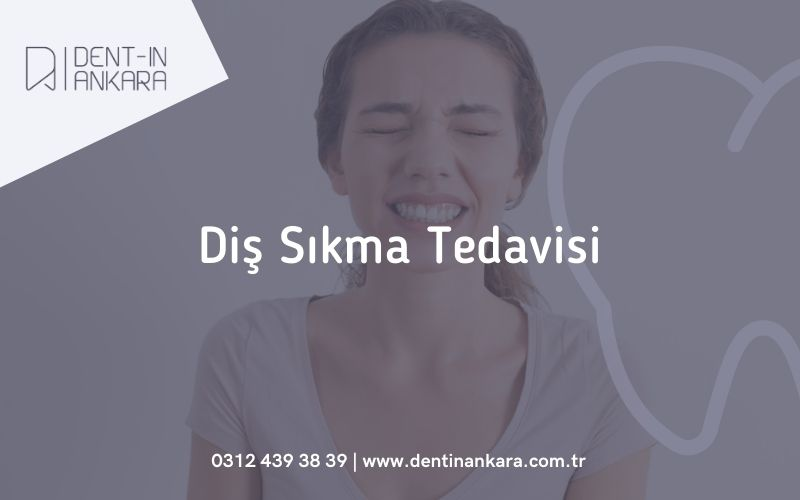 Diş Sıkma Tedavisi